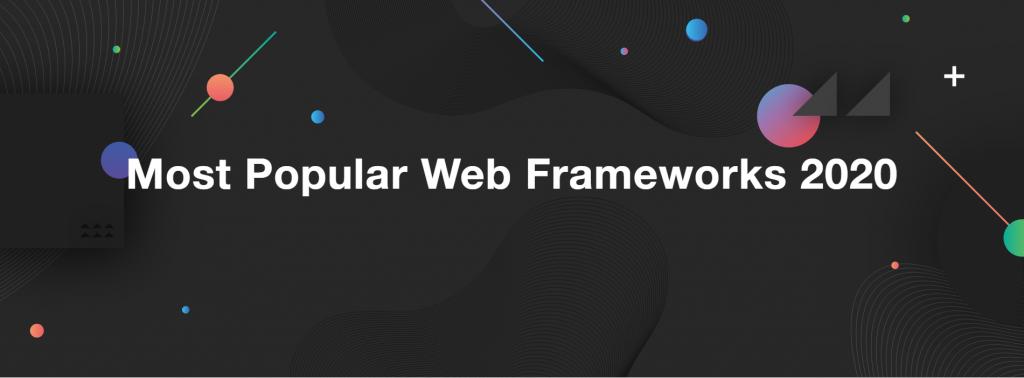 Popular Web Application Frameworks for Building Your Website