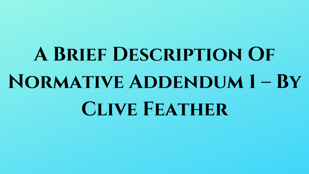 A Brief Description Of Normative Addendum 1 – By Clive Feather