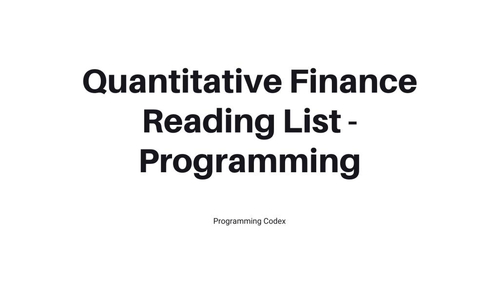 Quantitative Finance Reading List - Programming
