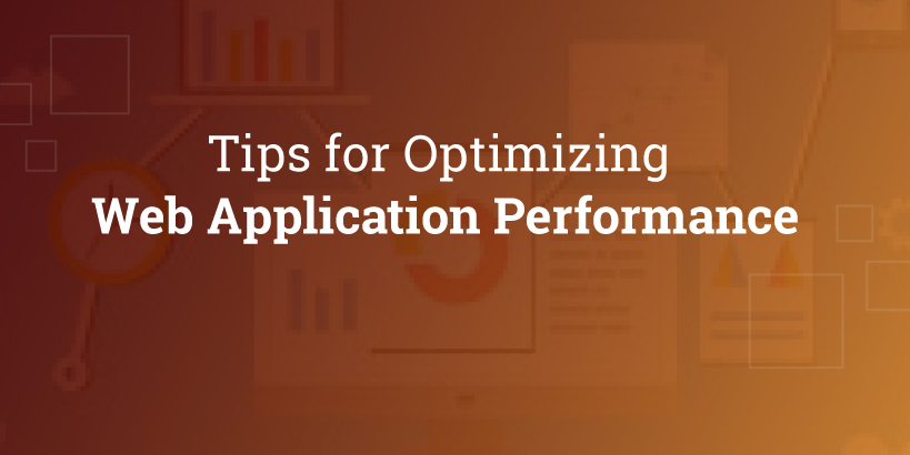 Tips for Maximizing Your Web App Performance