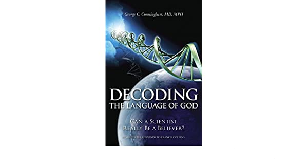 Title - Decoding the Language of God - Author - George C. Cunningham, MD, MPH - Book Review