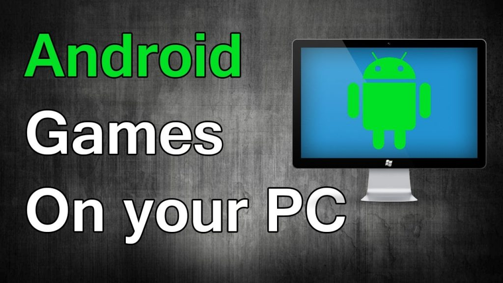 Why Play Android Games On Your PC