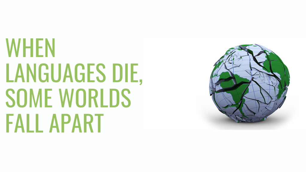 When Languages Die, Some Worlds Fall Apart