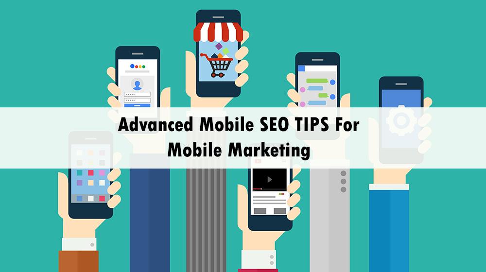 Advanced Mobile SEO TIPS For Mobile Marketing