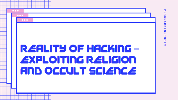 Reality of Hacking – Exploiting Religion And Occult Science