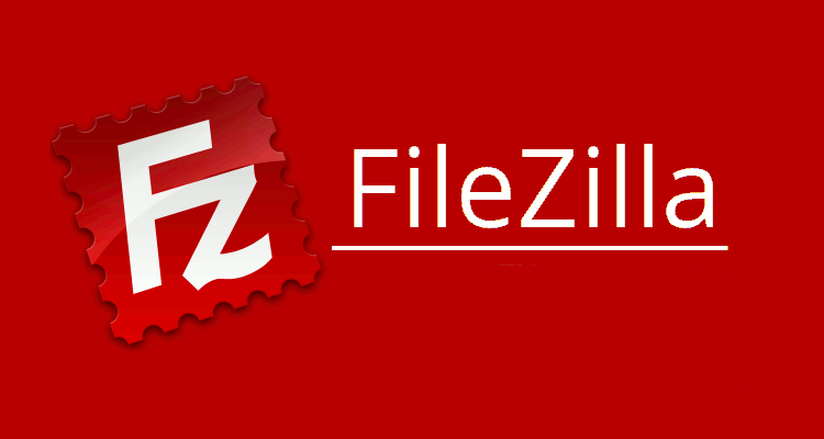 All You Ought to Know About FileZilla