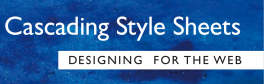 Cascading Style Sheets for Better Web Design