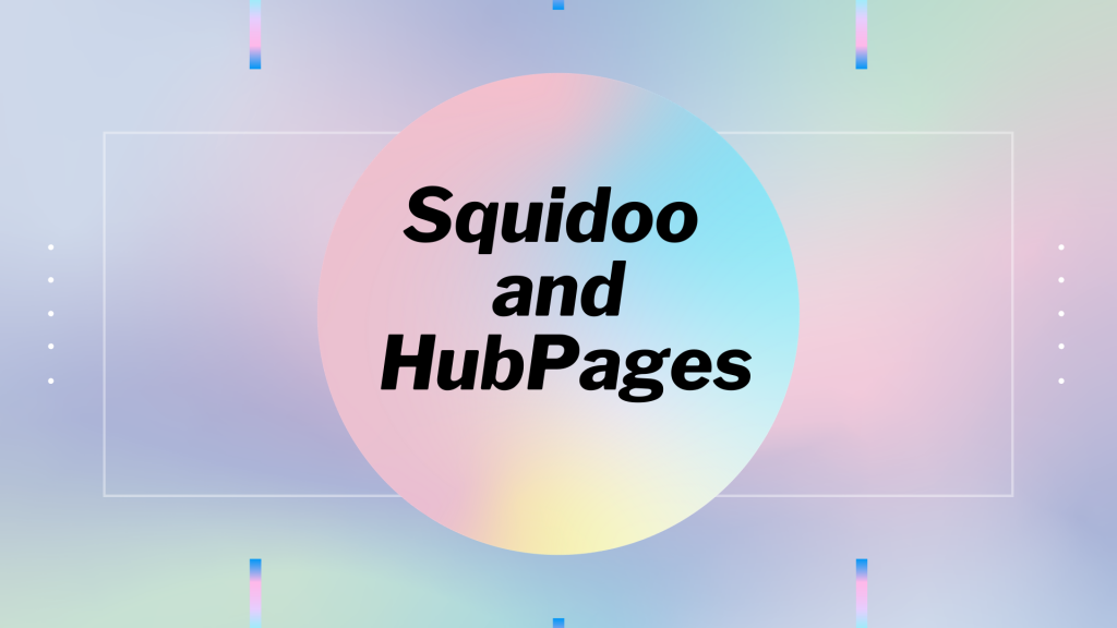 Using Squidoo and HubPages – Ideal for SEO and Backlinks for Your Online Business Websites