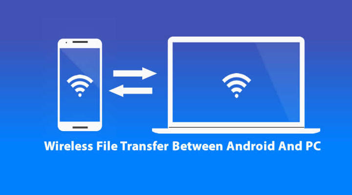 How to Share Files Wirelessly Among Android Phones and Any PC
