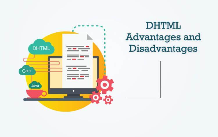 DHTML – Advantages & Disadvantages