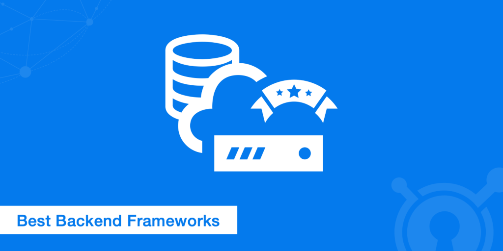 Which Are Some Of The Most Popular Back End Frameworks?