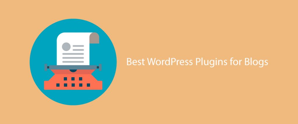 Top WordPress Plugins to Build Up A Sucessful Blog