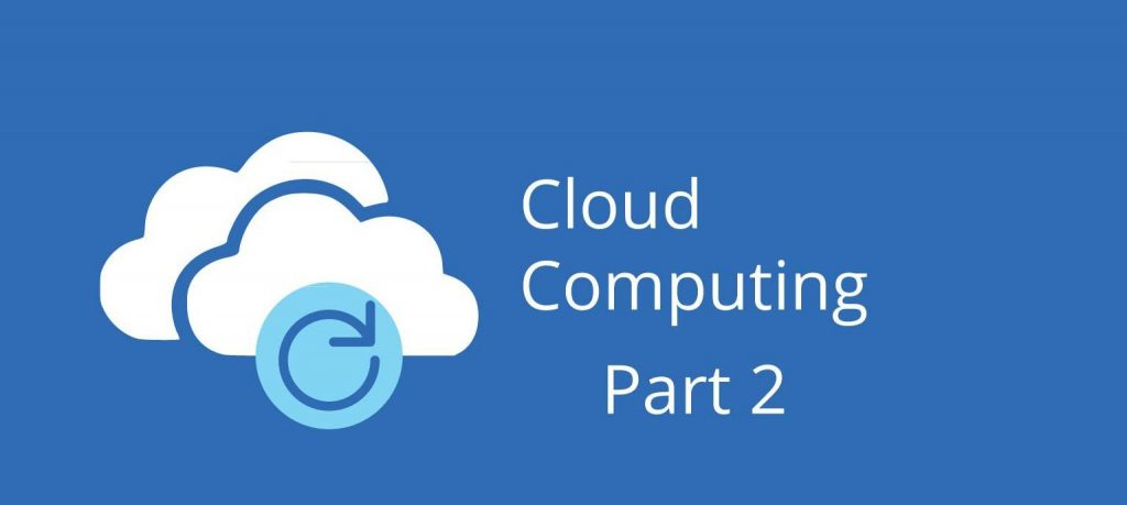 Cloud Computing - Part Two