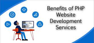 Understanding the Benefits of PHP Website Development
