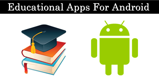 Top 10 Best Educational Apps For Android