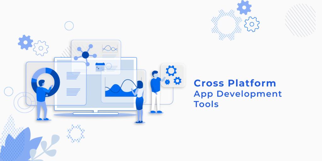 4 Top Cross Platform Mobile App Development Tools