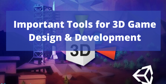 3D Game Development Tools