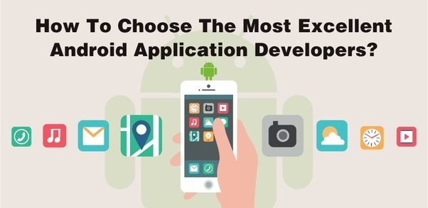How To Choose The Best Android App Developer?