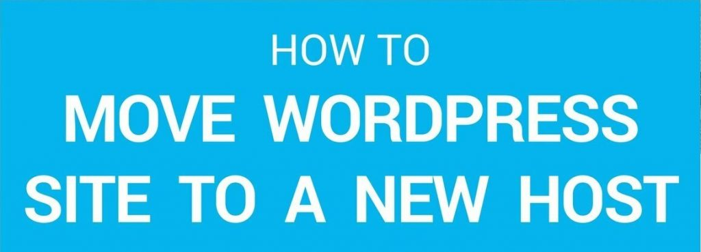9 Basic Steps In Moving WordPress Website to a New Host