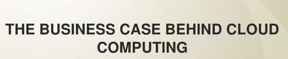 Is There a Business Case for Cloud Computing?