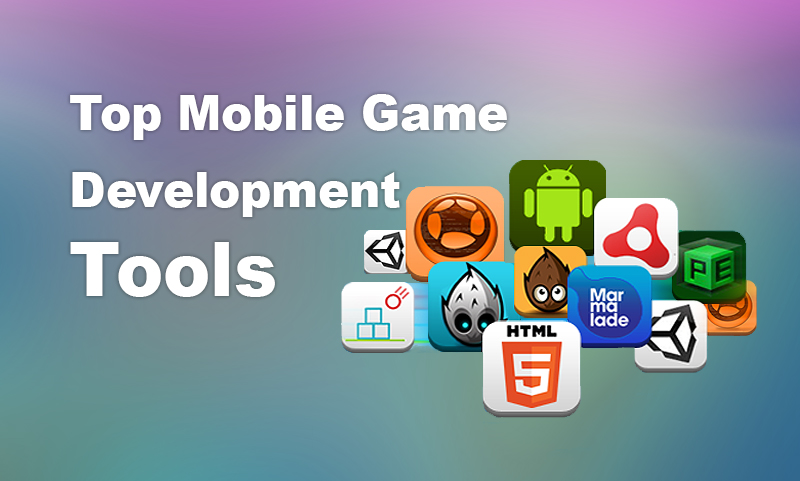 Want to Build A Mobile Game App? Check Out These Development Tools