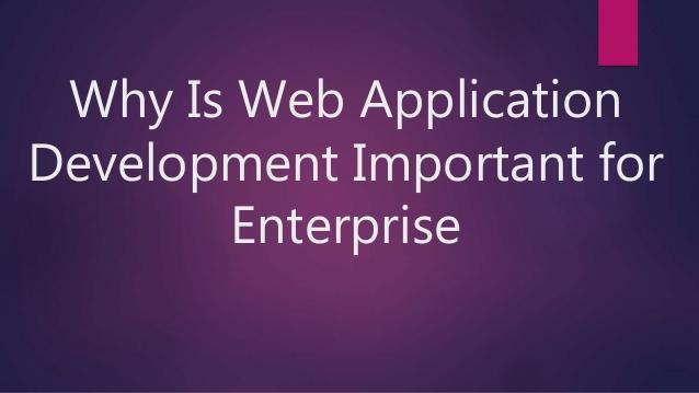 Why Is Web Application Development Important for Enterprises?
